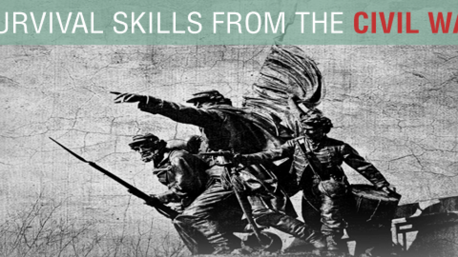 Looking to the Past: Survival Skills from the Civil War