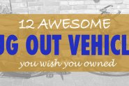 12 Awesome Bug Out Vehicles You Wish You Owned