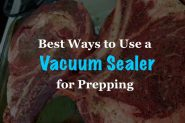 Best Ways to Use a Vacuum Sealer for Prepping