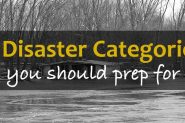 The Three Categories of Disasters You Should Prep For